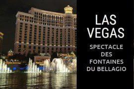 Spectacle des fontaines du Bellagio à Las Vegas