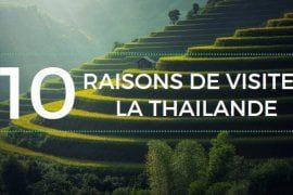 10 raisons de visiter la Thaïlande
